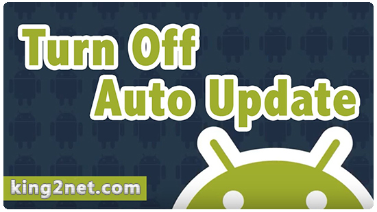 turn off Automatic update android